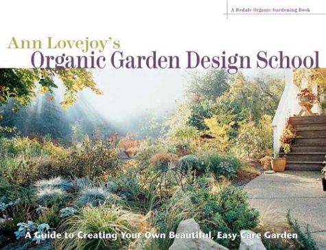Exceptional Ann Lovejoyu0027s Organic Garden Design School (A Rodale Organic Gardening  Book): Ann Lovejoy: 9781579549879: Amazon.com: Books