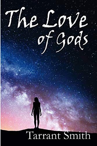 The Love of Gods (The Legends of the Pale Series Book 1) by [Smith, Tarrant]