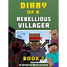 Diary of a Rebellious Villager: Book 2 [An Unofficial Minecraft Book] (Crafty Tales 46)
