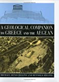 A Geological Companion to Greece and the Aegean, Michael D. Higgins and Reynold Higgins, 0801433371