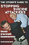 The Citizen's Guide to Stopping Suicide Attackers, Itay Gil and Dan Baron, 1581604335
