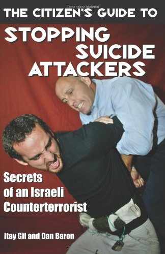the-citizens-guide-to-stopping-suicide-attackers-secrets-of-an-israeli-counterterrorist