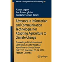Advances in Information and Communication Technologies for Adapting Agriculture to Climate Change: Proceedings of the International Conference of ICT for Adapting Agriculture to Climate Change (AACC'17), November 22-24, 2017, Popayán, Colombia