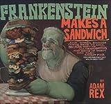 Frankenstein Makes a Sandwich, Adam Rex, 0152057668