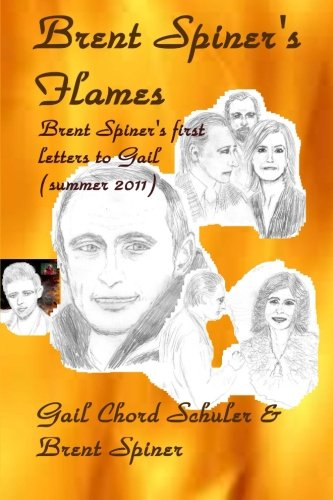 Price comparison product image Brent Spiner's Flames: Brent Spiner's first letters to Gail (summer 2011)