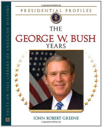 The George W. Bush Years (Presidential Profiles) Pdf