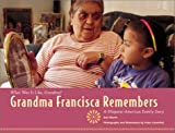 Grandma Francisca Remembers, Ann Morris, 0761317333