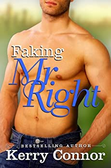 Faking Mr. Right by [Connor, Kerry]