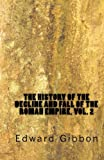 The History of the Decline and Fall of the Roman Empire, Vol. 2, Edward Gibbon, 1450512968