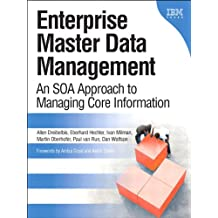 Enterprise Master Data Management: An SOA Approach to Managing Core Information (IBM Press)