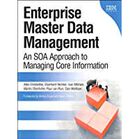 Enterprise Master Data Management: An SOA Approach to Managing Core Information (IBM Press) (English Edition)