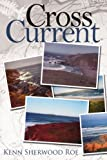 Cross Current, Kenn Sherwood Roe, 1434359425