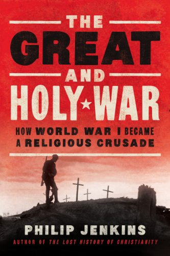 The Great and Holy War: How World War I Became a Religious Crusade cover