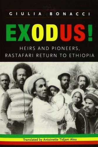 Search : Exodus!: Heirs and Pioneers, Rastafari Return to Ethiopia