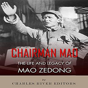 Chairman Mao: The Life and Legacy of Mao Zedong Audiobook
