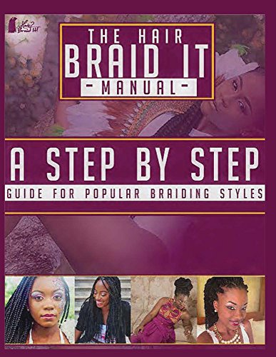 the hair braid it manual a step by step guide for popular