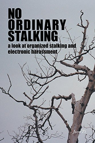 No Ordinary Stalking : a look at organized stalking and electronic  harassment
