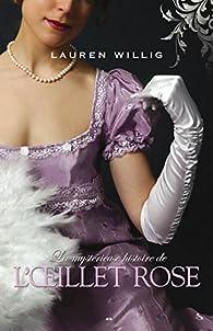 La mystérieuse histoire de l'oeillet rose, tome 1 par Lauren Willig