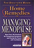 The Doctors Book of Home Remedies for Managing Menopause: More Than 100 Solutions for Conquering Symptons and Facing the Future With Confidence