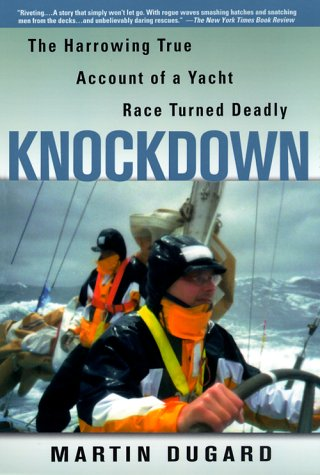 Knockdown : The Harrowing True Story of a Yacht Race Turned Deadly