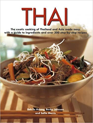 Amazon thai the exotic cooking of thailand and asia made easy amazon thai the exotic cooking of thailand and asia made easy with a guide to ingredients and over 300 step by step recipes 9781780191027 becky forumfinder Image collections