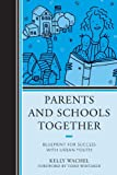 Parents and School Together, Kelly Wachel, 1475808518