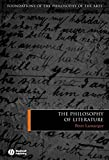 The Philosophy of Literature (Foundations of the Philosophy of the Arts)