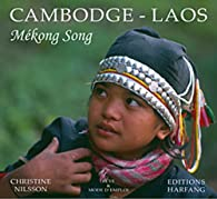 Cambodge - Laos : Mekong Song par Christine Nilsson