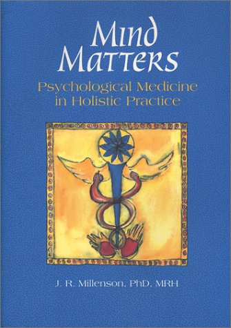 Mind Matters: Psychological Medicine in Holistic ()