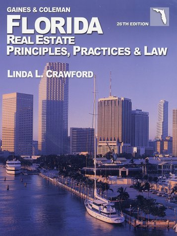 Florida Real Estate Principles, Practices & Law (Florida Real Estate Principles, Practices, and Law)