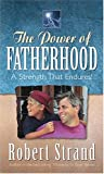 The Power of Fatherhood, Robert Strand, 1581690959