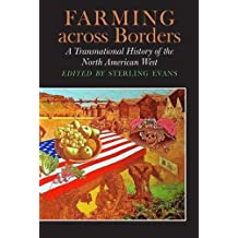 Farming across Borders: A Transnational History of the North American West (Connecting the Greater West Series)