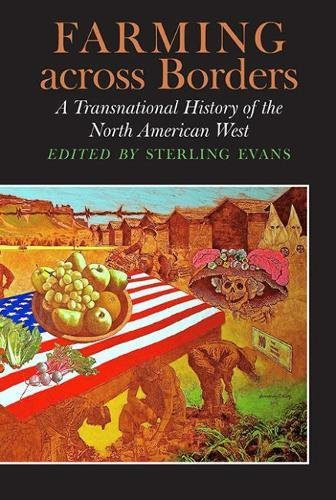 Agribusiness across Borders: A Transnational History of the North American West (Connecting the Greater West Series)
