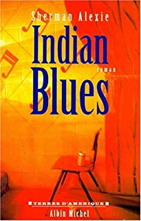 Indian blues : roman, Alexie, Sherman