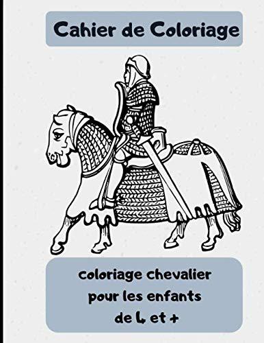 Cahier De Coloriage 40 Coloriages Sur Le Theme Chevalier Coloriage Chevalier Pour Les Enfants De 4 Et French Edition Raphtai 9798650393948 Amazon Com Books