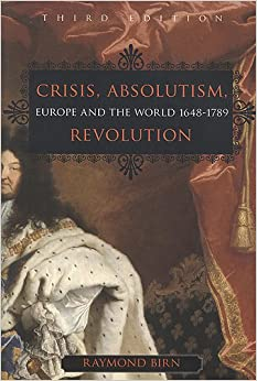 Book Crisis, Absolutism, Revolution: Europe and the World, 1648-1789, 3rd Edition