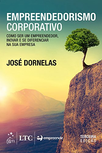 Empreendedorismo Corporativo - Como ser Empreendedor, Inovar e Diferenciar na sua Empresa