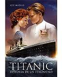 Titanic: Historia de un fenómeno