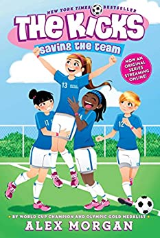 Saving the Team (The Kicks Book 1) by [Morgan, Alex]