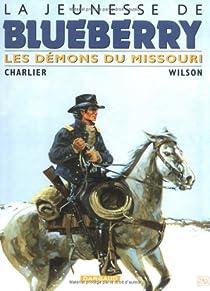 La Jeunesse de Blueberry, tome 4 : Les démons du Missouri par Charlier