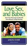 Love, Sex, and Babies, Jason Evert, 1888992530