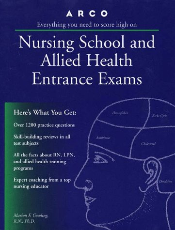 Everything You Need to Score High on Nursing School and Allied Health Entrance Exams (14th ed)