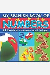 Mi Libro De Los Numeros En Espanol E Ingles/ My Spanish Book of Numbers (Spanish Edition) Board book