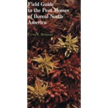 Field Guide to the Peat Mosses of Boreal North America