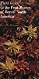 Field Guide to the Peat Mosses of Boreal North America, McQueen, Cyrus B., 087451522X