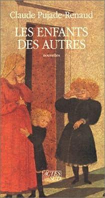 Les enfants des autres par Pujade-Renaud