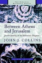 Between Athens and Jerusalem: Jewish Identity in the Hellenistic Diaspora (Biblical Resource)