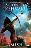 Scion of Ikshvaku: An Epic adventure story book on the Ramayana, The Tale of Lord Ram (Ram Chandra Series)