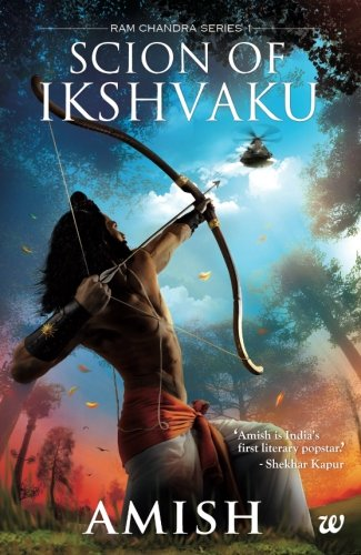 Scion of Ikshvaku: An Epic adventure story book on the Ramayana; The Tale of Lord Ram (Ram Chandra Series)