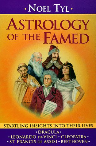 Astrology of the Famed: Startling Insights into Their Lives (Llewellyn's New World Astrology Series)